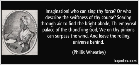 quote-imagination-who-can-sing-thy-force-or-who-describe-the-swiftness-of-thy-course-soaring-through-phillis-wheatley-311699